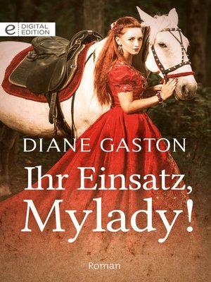 cover image of Ihr Einsatz, Mylady!