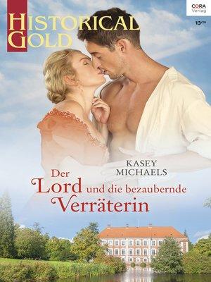 cover image of Der Lord und die bezaubernde Verräterin
