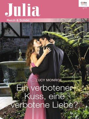 cover image of Ein verbotener Kuss, eine verbotene Liebe?