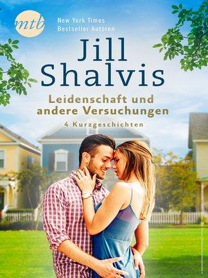 cover image of Jill Shalvis--Leidenschaft und andere Versuchungen--4 Kurzgeschichten