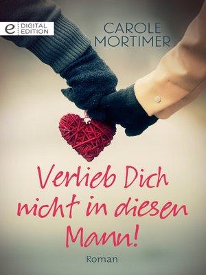 cover image of Verlieb Dich nicht in diesen Mann!