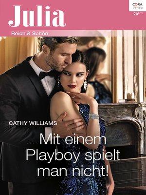 cover image of Mit einem Playboy spielt man nicht!