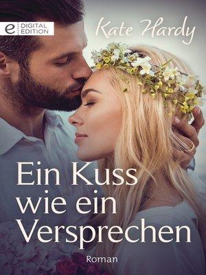 cover image of Ein Kuss wie ein Versprechen
