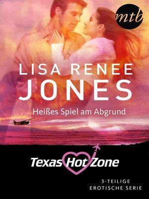 cover image of Texas Hotzone--Heißes Spiel am Abgrund  (3-teilige Serie)