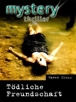 cover image of Tödliche Freundschaft