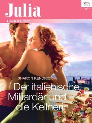 cover image of Der italienische Milliardär und die Kellnerin