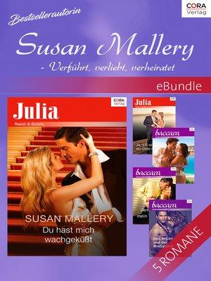 cover image of Bestsellerautorin Susan Mallery--Verführt, verliebt, verheiratet