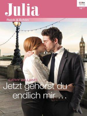 cover image of Jetzt gehörst du endlich mir ...