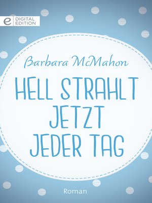 cover image of Hell strahlt jetzt jeder Tag