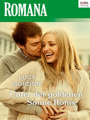"""cover image of Unter der goldenen Sonne Roms—3. Teil der Miniserie """"Die Rinucci Brüder"""""""