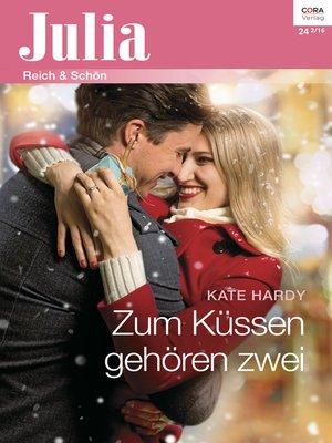 cover image of Zum Küssen gehören zwei