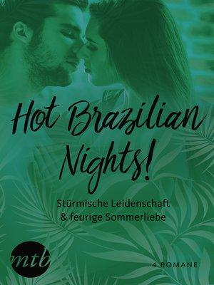 cover image of Hot Brazilian Nights! Stürmische Leidenschaft & feurige Sommerliebe (4in1)
