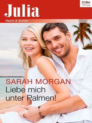 cover image of Liebe mich unter Palmen!