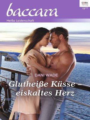 cover image of Glutheiße Küsse--eiskaltes Herz