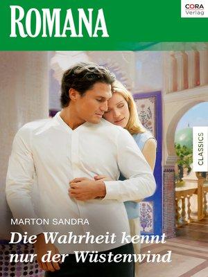cover image of Die Wahrheit kennt nur der Wüstenwind