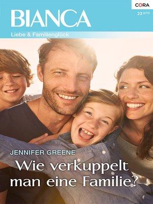 cover image of Wie verkuppelt man eine Familie?