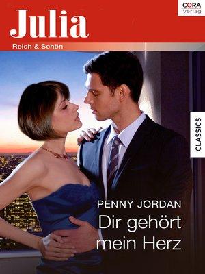 cover image of Dir gehört mein Herz