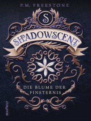 cover image of Shadowscent--Die Blume der Finsternis