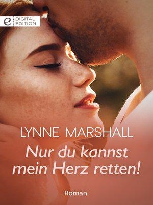 cover image of Nur du kannst mein Herz retten!