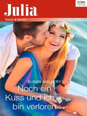 cover image of Noch ein Kuss und ich bin verloren
