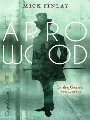 cover image of Arrowood--In den Gassen von London
