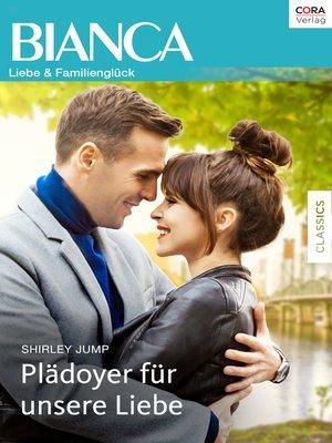 cover image of Plädoyer für unsere Liebe