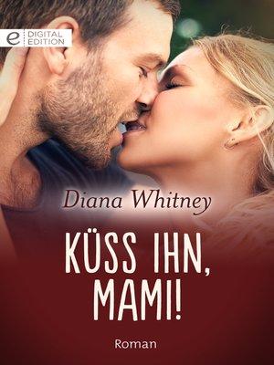 cover image of Küss ihn, Mami!