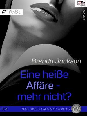 cover image of Eine heiße Affäre—mehr nicht?