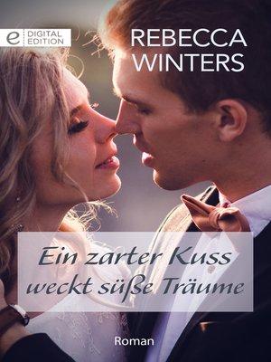 cover image of Ein zarter Kuss weckt süße Träume