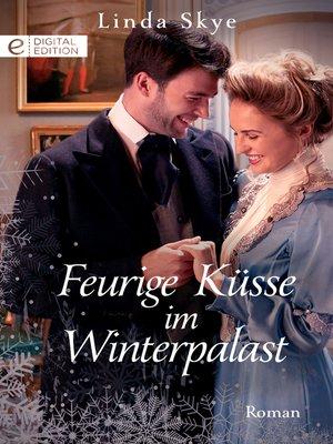 cover image of Feurige Küsse im Winterpalast