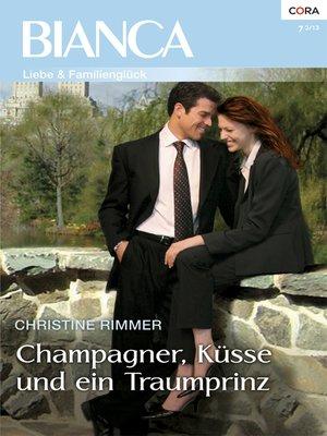 cover image of Champagner, Küsse und ein Traumprinz