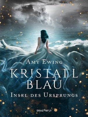 cover image of Kristallblau--Insel des Ursprungs