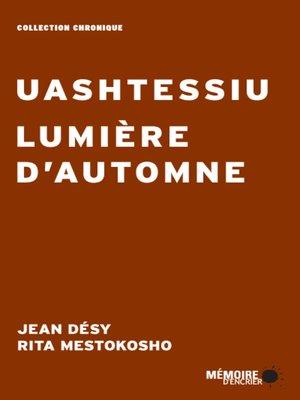 cover image of Uashtessiu Lumière d'automne