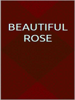 cover image of Beautiful rose
