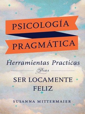 cover image of Herramientas practicas para ser locamente feliz