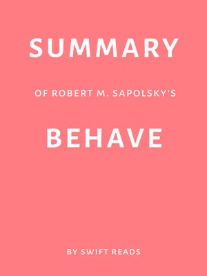 cover image of Summary of Robert M. Sapolsky's Behave by Swift Reads