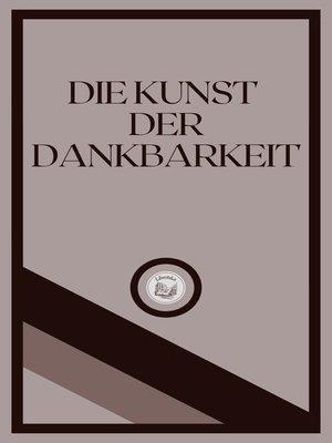 cover image of DIE KUNST DER DANKBARKEIT