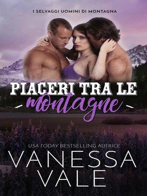 cover image of Piaceri tra le montagne