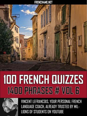 cover image of 100 French Quizzes--1400 Phrases--Vol 6