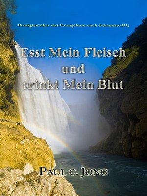 cover image of Predigten über das Evangelium nach Johannes (III) --Esst Mein Fleisch Und Trinkt Mein Blut
