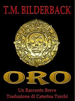 cover image of Oro--Un Racconto Breve