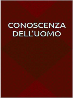 cover image of Conoscenza dell'uomo