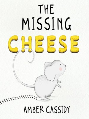 cover image of The Missing Cheese
