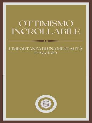 cover image of OTTIMISMO INCROLLABILE