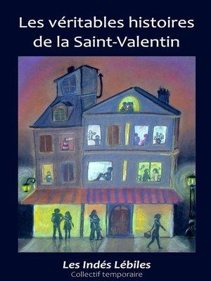 cover image of Les véritables histoires de la Saint-Valentin