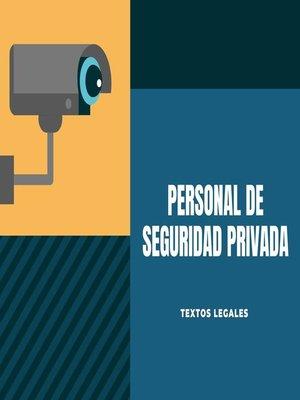cover image of PERSONAL DE SEGURIDAD  PRIVADA