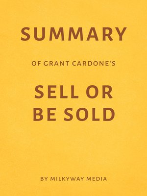 cover image of Summary of Grant Cardone's Sell or Be Sold