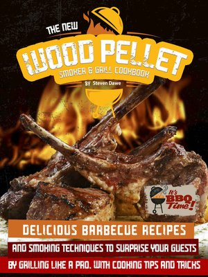 cover image of The New Wood Pellet Smoker and Grill Cookbook