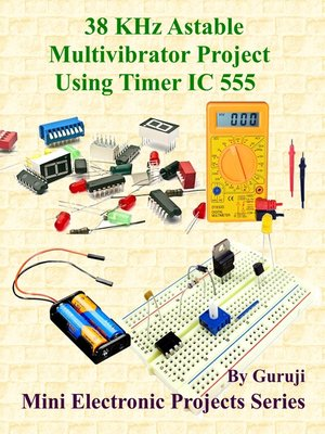 cover image of 38 KHz Astable Multivibrator Project Using Timer IC 555