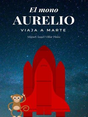 cover image of El mono Aurelio viaja a Marte